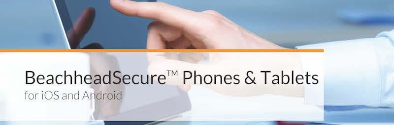 beachhead-secure-phones-tablets